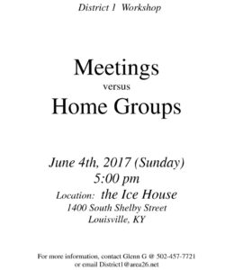 District 1 Work Shop - Meetings versus Home Groups @ the Ice House | Louisville | Kentucky | United States